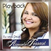 Cd Play-back Amanda Ferrari Eu Vejo Deus * Lacrado Original