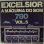 Lp / Vinil Dance: Excelsior - A Máquina Do Som Vol.5 - 1977