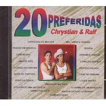 Chrystian E Ralf - 20 Preferidas (cd Lacrado)
