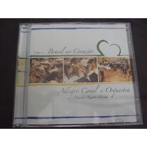 R/m - Cd - Com O Brasil No Coração Allegro Coral E Orquestra