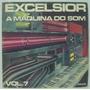 Lp Excelsior A Máquina Do Som Vol 7 - 198 - Som Livre