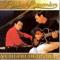Ataíde E Alexandre - Versão Acústica (cd Novo E Lacrado)