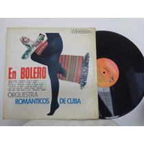 Lp Orquestra Românticos De Cuba - En Bolero