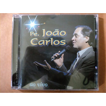Padre João Carlos- Cd Ao Vivo- 2001- Original- Zerado!