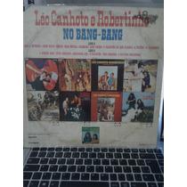 Vendo Disco De Vinil - Leo Canhoto E Robertinho-no Bangbang