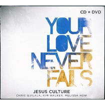 Jesus Culture Your Love Never Fails Cd Dvd Produto Original