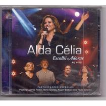 Alda Célia - Escolhi Adorar - Cd Gospel