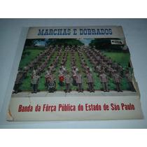 Lp Marchas E Dobrados-banda Da Força Pública Do Estado De Sp