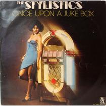 Vinil/lp - The Stylistics - Once Upon A Juke Box