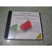 Cd - Orquestra Romantica Brasileira Sucessos Roberto Carlos