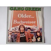 Lp Gang Green - Older... Budweiser - 1989