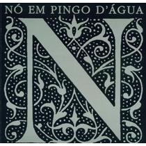 Cd Nó Em Pingo D`água - Interpreta Paulinho Da Viola (2003)