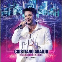 Cd Cristiano Araújo - In The Cities / Ao Vivo (987324)