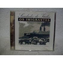 Cd Os Imigrantes- Saudades Da Itália
