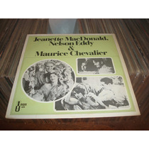 Lp Jeanette Macdonald,nelson Eddy & Maurice Chevalier