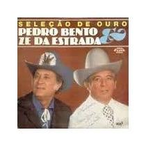 Lp Pedro Bento E Zé Da Estrada Vol. 2 - Seleção De Ouro