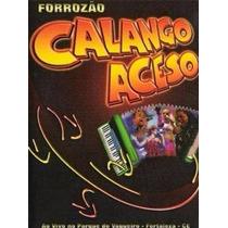 Dvd Forrozão Calango Aceso Ao Vivo Em Fortaleza.