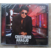 Cd Cristiano Araujo - Continua-original ,lacrado