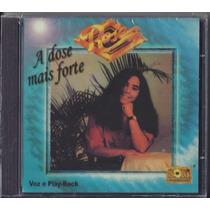 Cd Rose Nascimento - A Dose Mais Forte [bônus Playback]