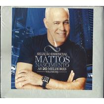 Cd Mattos Nascimento - As 20 Melhores - Sel Essencial Vol 3