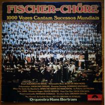 Fischer Chöre Lp 1000 Vozes Cantam Sucessos Mundiais 1973