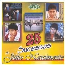 Julio Nascimento - 25 Sucessos (cd Original E Lacrado)