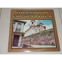 Antigo Disco Vinil Lp Chorinhos E Chorões Vol 3 Ano 1986