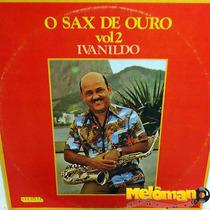 Ivanildo Sax De Ouro 1980 O Sax De Ouro Vol. 2 Lp