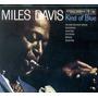 Cd Miles Davis - 2cd+dvd - Kind Of Blue 50th Ann