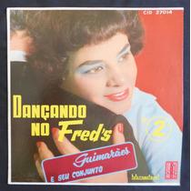 Guimarães E Seu Conjunto - Dançando No Fred