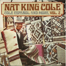 Nat King Cole Cole Español And More