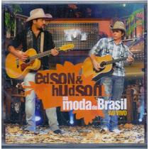 Cd Edson & Hudson - Na Moda Do Brasil - Ao Vivo - Novo***