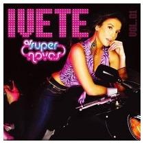 Cd Ivete Sangalo As Super Novas (2005) - Novo Lacrado
