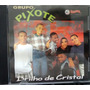 Cd Grupo Pixote - Brilho De Cristal