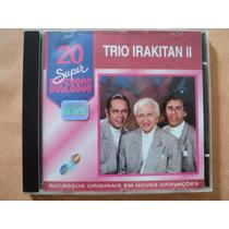 Trio Irakitan- Cd 20 Super Sucessos- 1996- Original- Zerado!