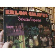 Lp- Erlon Chaves - Seleçao Especial 1973 -raro Conser