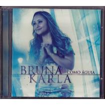 Cd Bruna Karla - Como Águia [original]