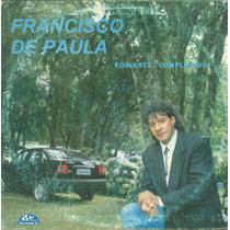 Lp Francisco De Paula - Romance Complicado - 1995 - Nova Ipa