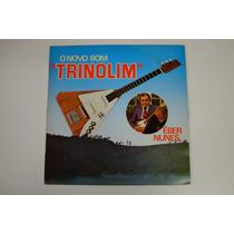 Éber Nunes O Novo Som Trinolim - Vinil Lp Instrumental 1981