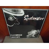 SYSTEMATICS - Clockwork Society - LP
