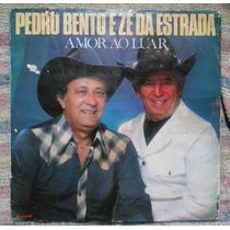 Lp Pedro Bento E Zé Da Estrada Amor Ao Luar