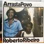 Roberto Ribeiro - Arrasta Povo - (lp Zerado)