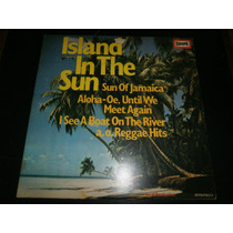 Lp Island In The Sun - Sun Of Jamaica, Aloha Oe, Vinil 1981