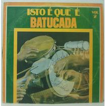 Lp Isto Que É Batucada - Vol 2 - 1975 - Itamaraty