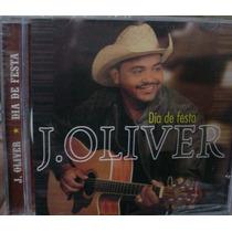 Cd J. Oliver / Dia De Festa / Lacrado / Frete Gratis