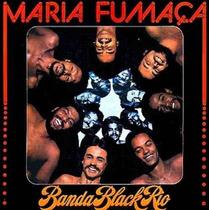 Cd Banda Black Rio - Maria Fumaça * Frete Grátis *