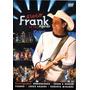 Dvd Frank Aguiar 10 Anos Ao Vivo Original + Frete Grátis