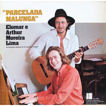 Lp - Elomar & Arthur Moreira Lima - Parcelada Malunga