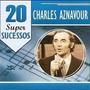 Cd - Charles Aznavour - 20 Super Sucessos - Lacrado