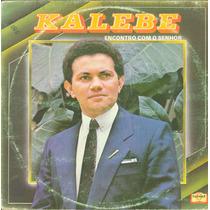 Lp Kalebe - Encontro Com O Senhor